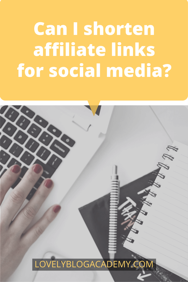 Can I shorten affiliate links for social media, using bitly, tinyurl etc? Answer to this and more at LovelyBlogAcademy.com