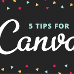 Make the most of Canva with these 5 easy tips