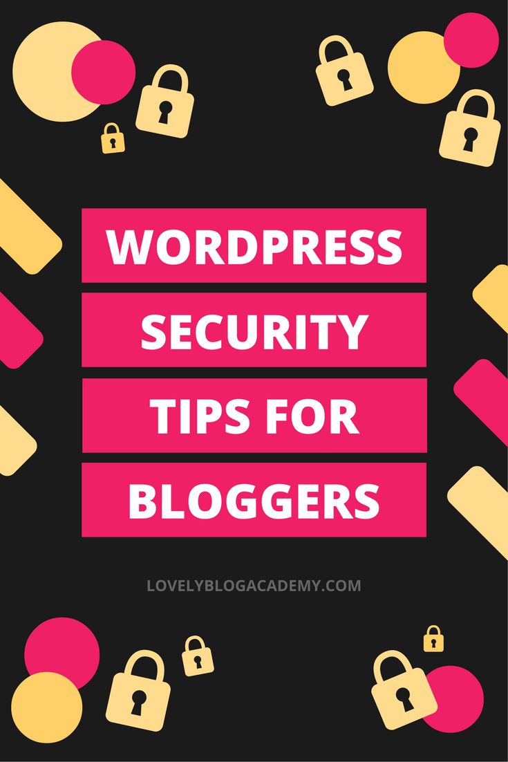 WordPress security tips for bloggers